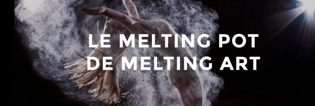 27/05/2016 - Le Melting Pot de Melting Art