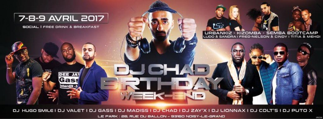 Dj Chad Birthday Week End - 7 8 9 April 2017 - Official