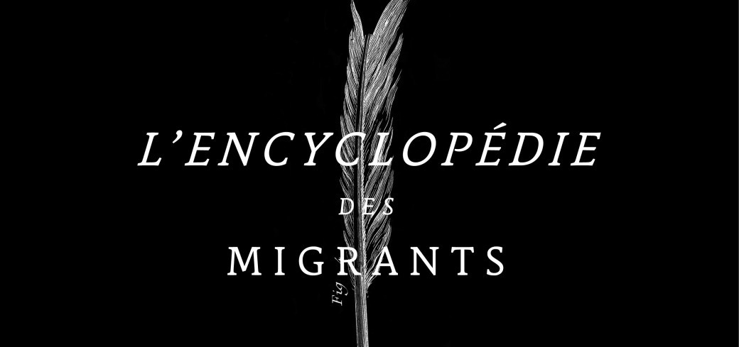 Projection : l'Encyclopédie des migrants