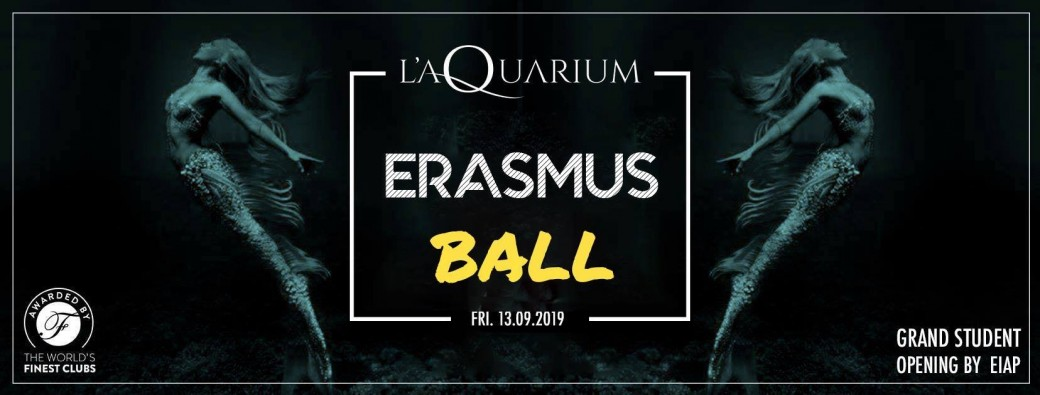 ERASMUS BALL - AQUARIUM CLUB