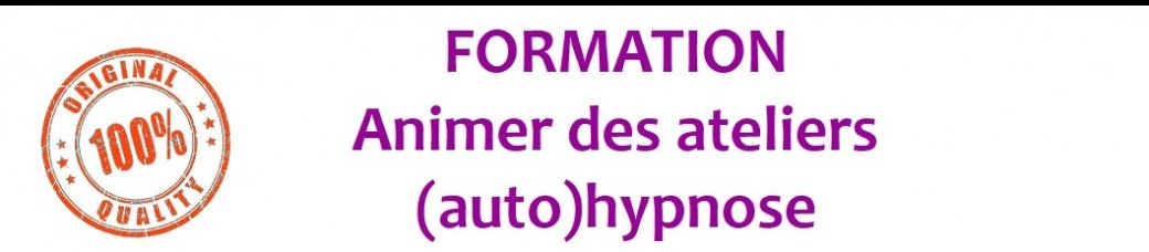 FORMATION : animer des ateliers (auto)hypnose ?