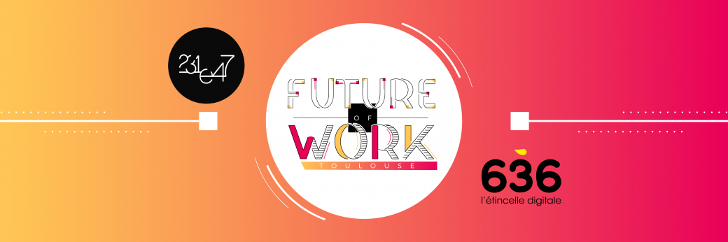 (UN)CONFERENCE FUTURE OF WORK TOULOUSE