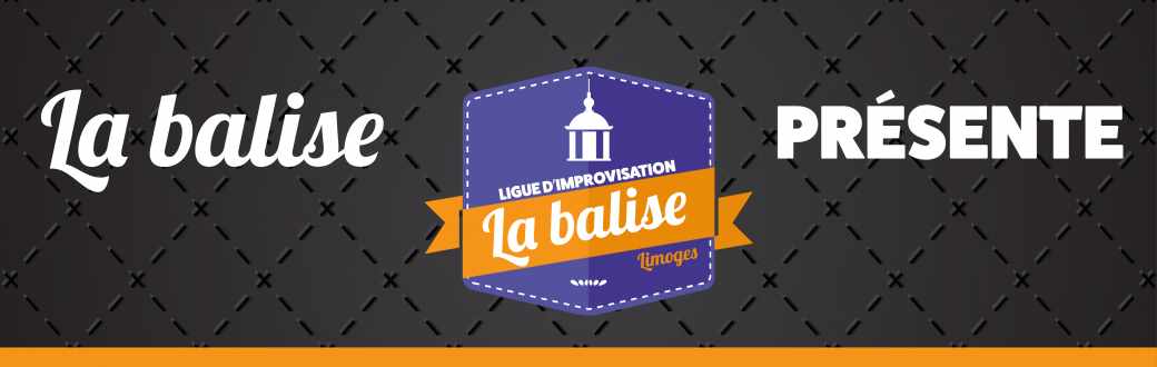 Match Impro - Balise vs LISM (Melun)
