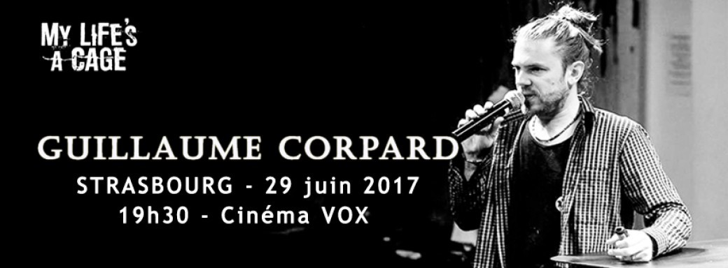 My Life's a Cage à STRASBOURG  - Film-conférence de Guillaume Corpard