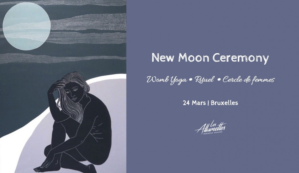 New Moon Ceremony ☾ Womb Yoga • Rituel • Cercle | Bruxelles