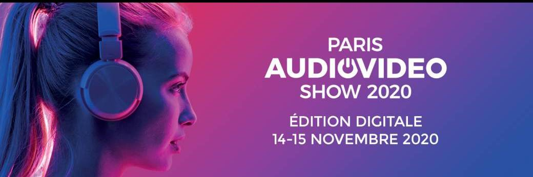 PARIS AUDIO VIDEO SHOW 2020 - edition digitale
