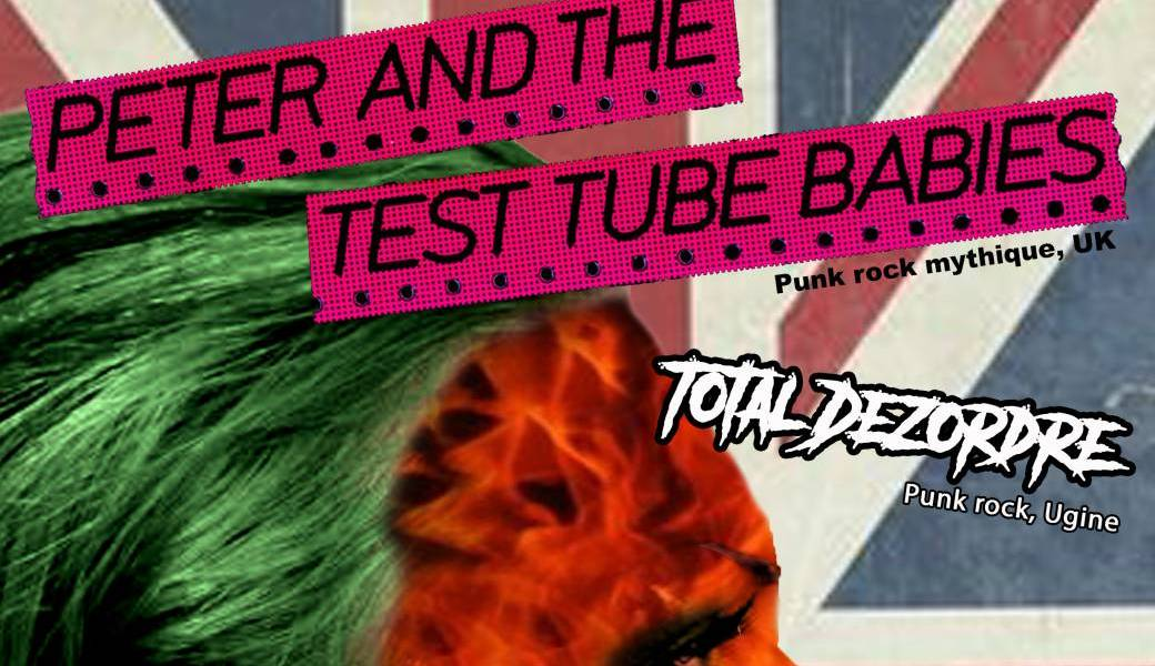 Peter and the Test Tube Babies + Total Dezordre