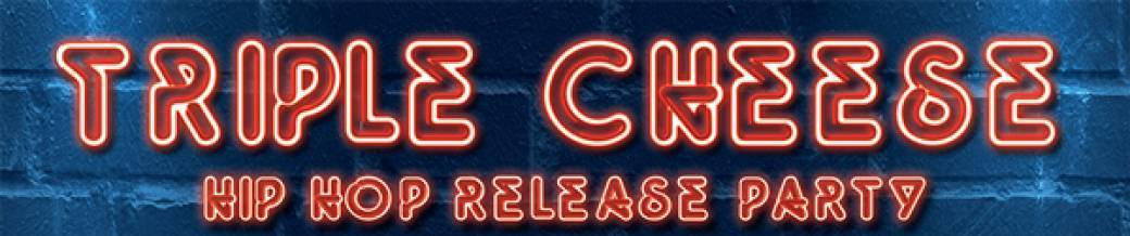 Triple Cheese - HIP HOP Release Party
