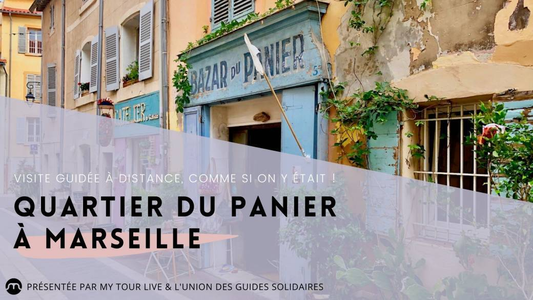 Remote guided tour of the Panier in Marseille