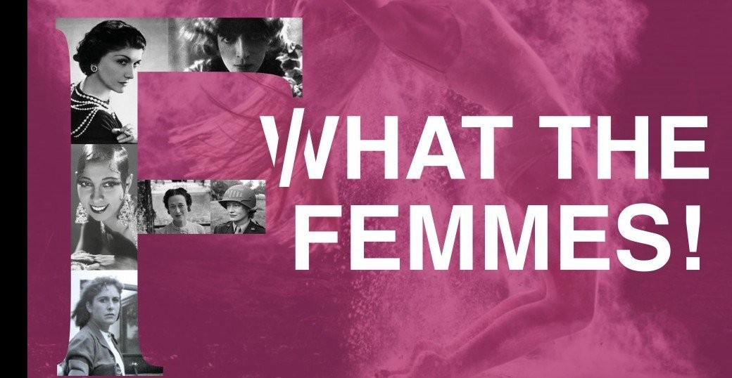 WHAT THE FEMMES ! - Comédie musicale - 29 avril